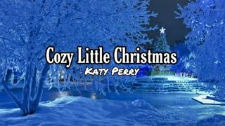 Katy Perry - Cozy Little Christmas (Lyrics)