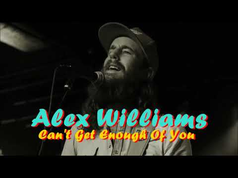 Alex Williams - Can't Get Enough Of You (Audio)