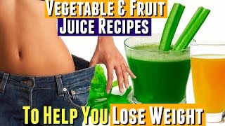 Best Green Juice Recipes to Lose Weight, Juicing to LOSE WEIGHT Vegetable Juices & Fruit Juices