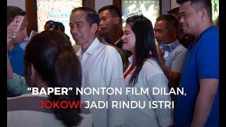 """Gambar cover """"Baper"""" Nonton Film DIlan, Jokowi Jadi Rindu IStri"""