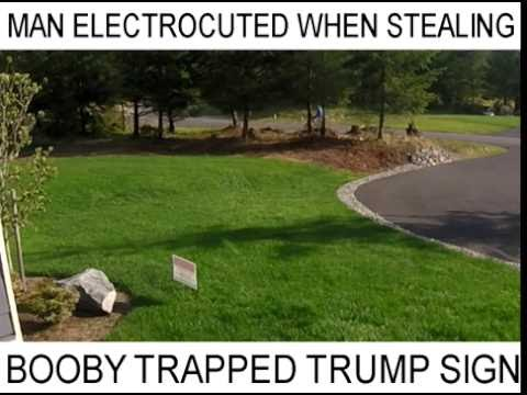 Thumbnail: Man Electrocuted When Attempting to Steal Booby Trapped Trump Sign
