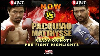 Manny Pacquiao vs Lucas Matthysse feat. READY or NOT!?
