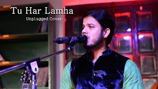 Tu Har Lamha Unplugged Cover - DURGA/VIGHNANZ THE BAND