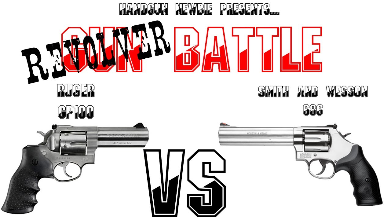 Gun (Revolvers) Battle #2: Ruger GP100 vs S&W 686