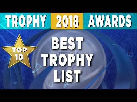 2018 Trophy Awards 🏆 Top 10 Best PS4 Trophy List Games of the Year
