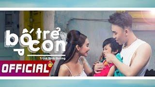 Bố Trẻ Con - Trịnh Đình Quang (Official MV)