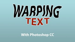 How To Warp Text with Photoshop CC