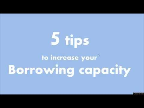 5 tips to increase your borrowing capacity