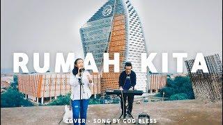Download lagu RUMAH KITA COVER Feat MEUWAKARLIN rumahkita godbless MP3
