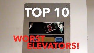 TOP 10 WORST ELEVATORS - The Elevator Show