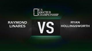 2017 US Amateur Championship - Raymond Linares VS Ryan Hollingsworth