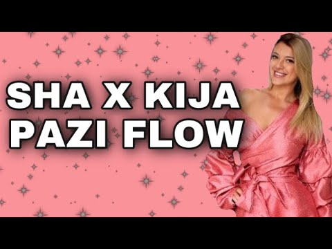 SHA X KIJA – PAZI FLOW – TEKST/LYRICS