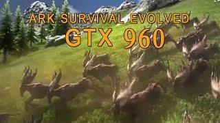 ark survival evolved low medium high epic gtx 960 i5 2400 fps test