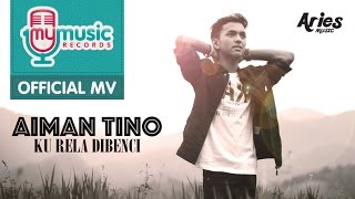 Baixar Aiman Tino - Ku Rela Dibenci (Official Music Video)