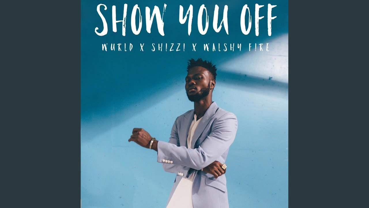 Download Show You Off (feat. Shizzi & Walshy Fire)