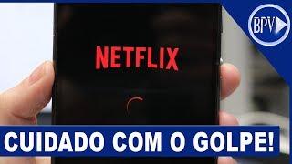 GOLPE PERIGOSO no Netflix, isso é URGENTE!