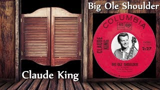 Watch Claude King Big Ole Shoulder video