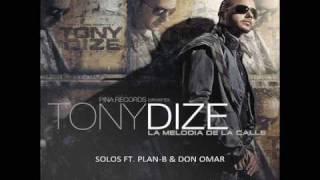 Tony Dize - Solos: Remix feat. Plan-B & Don Omar (La Melodia de la Calle: Updated) NUEVO 2009