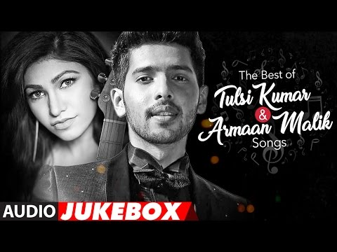 The Best Of Tulsi Kumar & Armaan Malik Songs 2017 | Audio Jukebox | T-Series
