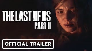The Last of Us Part 2 - Official Cinematic Trailer