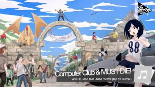 Dubstep - Computer Club and MUST DIE! - Win Or Lose feat. Anna Yvette (Infuze Remix)