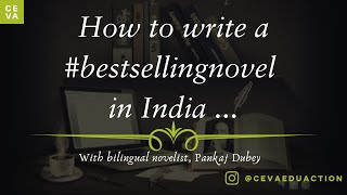 "Learn ""How to write a best selling novel in India"" with bilingual Novelist, Pankaj Dubey"