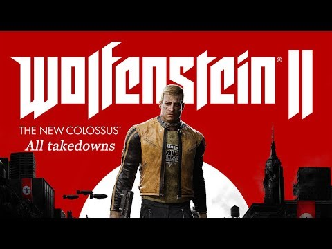 Wolfenstein II: The New Colossus All takedowns (main game) |