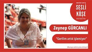 Zeynep Gürcanlı - Sesli Köşe Yazısı 17 Şubat 2020 Pazartesi