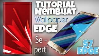 Cara Membuat Wallpaper EDGE Seperti Samsung S7 EDGE