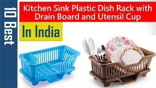 10 Best Kitchen Sink Plastic Dish Rack with Drain Board and Utensil Cup