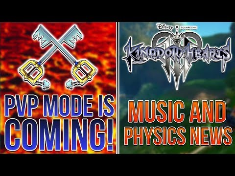 Kingdom Hearts 3 Wind and Physics, PVP Mode Coming to UNION X! KH3 Music News!
