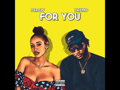 Ferow For You Feat. Dremo