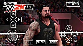 [Offline] Real WWE 2K18 PPSSPP Android Download | WWE 2K18 Compressed Download | Gameplay Proof 2018