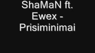 ShaMaN ft Ewex - Prisiminimai