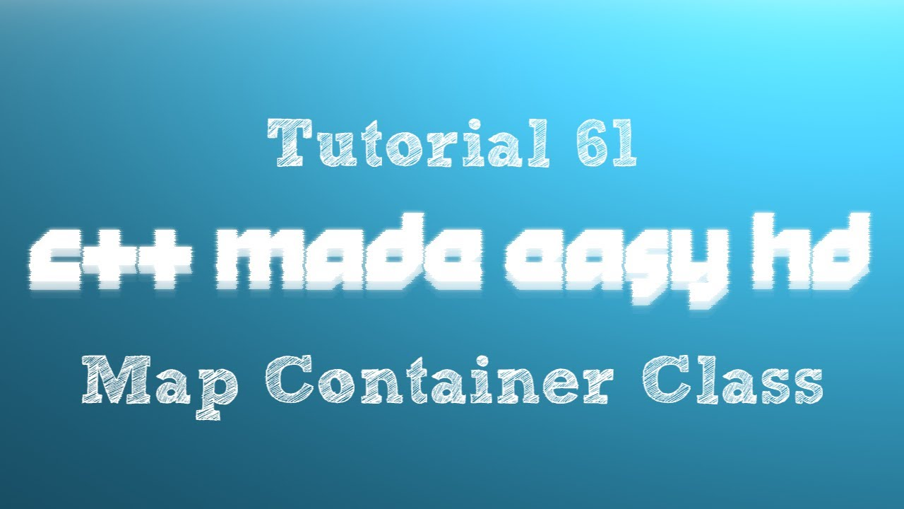 C++ Made Easy HD Tutorial 61 - Map Container Class