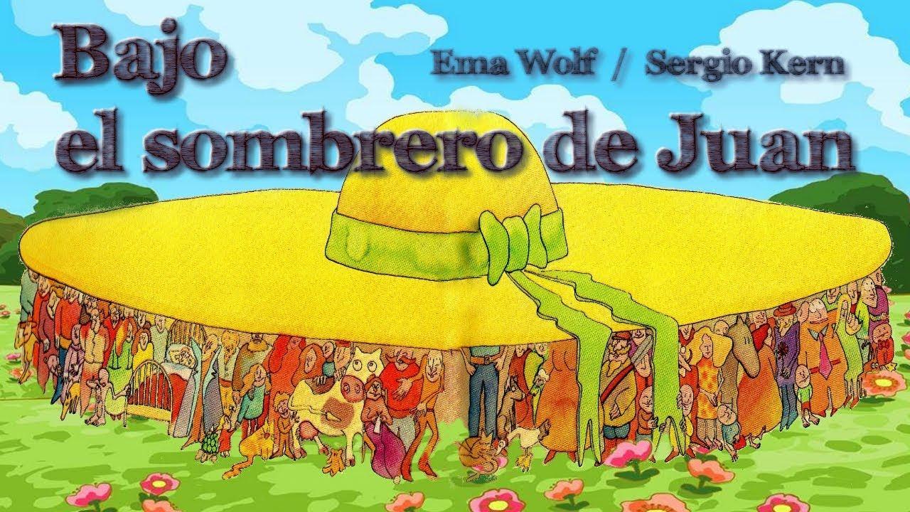 Cuentos infantiles - BAJO EL SOMBRERO DE JUAN - Un cuento para niños de Ema  Wolf - Cuentacuentos 34270649dcf