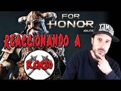 REACCIONANDO A KENZO | FOR HONOR