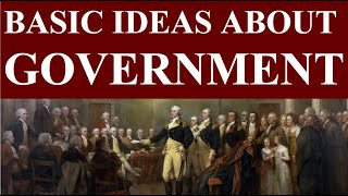 Basic Ideas About Government (Full Version)