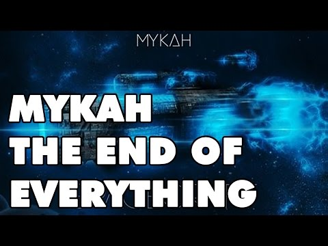 The End of Everything | Mykah