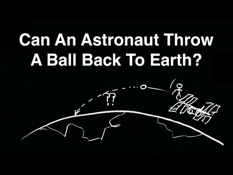 Could An Astronaut Throw Something From Orbit To Earth?