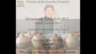 Ketawang Suka Asih Pl 7 - Friends of the Gamelan Spring Concert 2021