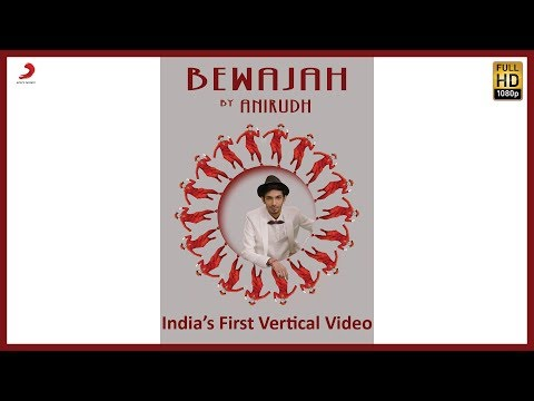 Bewajah – Full Song | Anirudh Ravichander ft. Irene | India's First Vertical Video