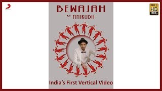Bewajah – Full Song | Anirudh Ravichander ft. Irene | India's First Vertical Video - Latest Hit Song thumbnail