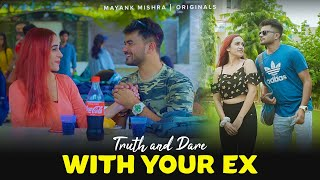 Mayank Mishra Truth or Dare with ur EX