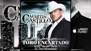 """Martin Castillo """"Dos Hermanos"""" (Corridos)"""