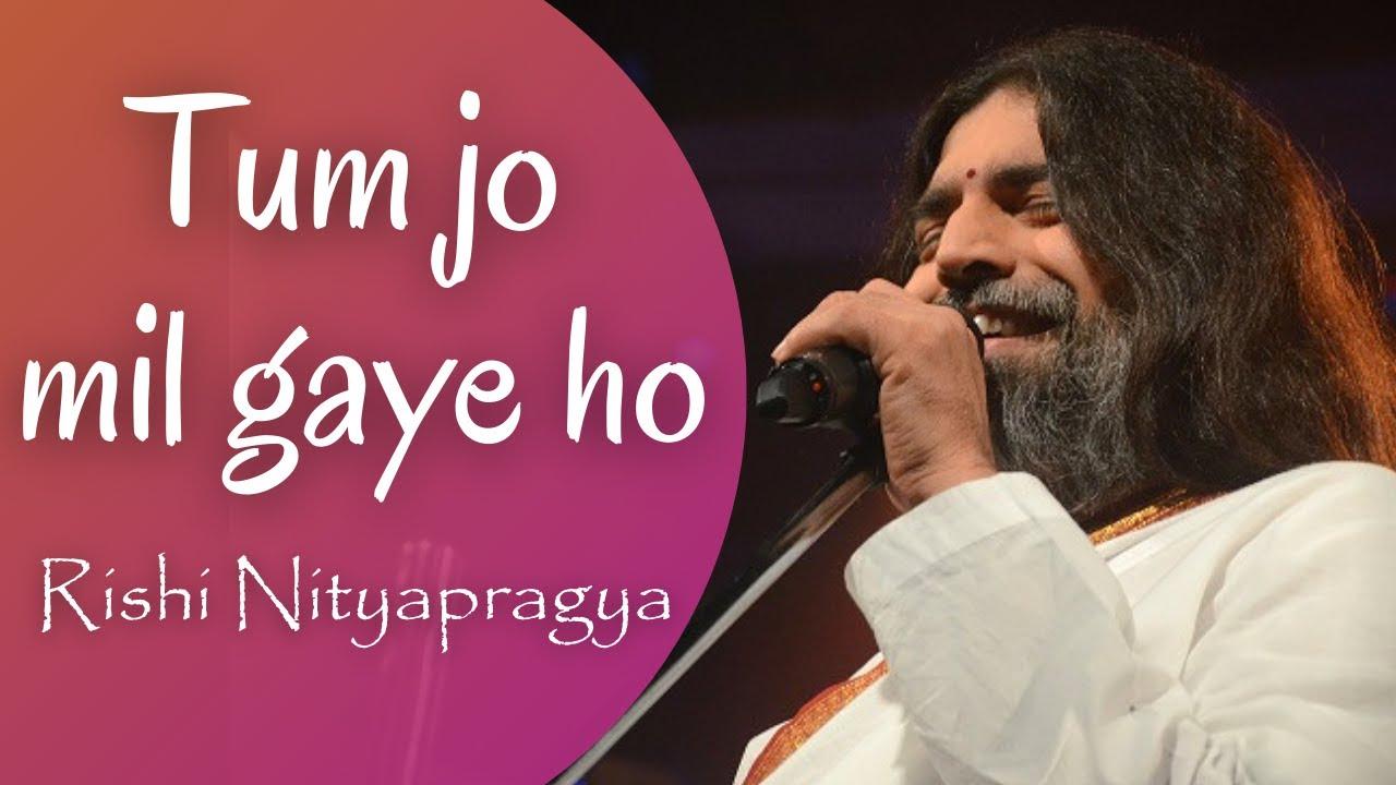 Tum Jo Mil Gaye Ho (with Lyrics)  - Rishi Nityapragya