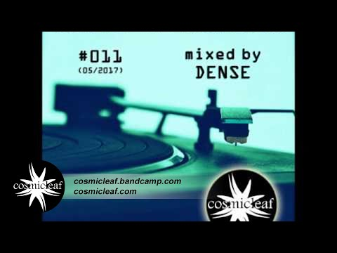 Cosmicleaf Essentials #011 Mixed by Dense