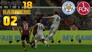 FIFA 18 KARRIERE [#02] ★ Leicester City v.s 1.FC Nürnberg, 2. Spieltag Turnier | Let