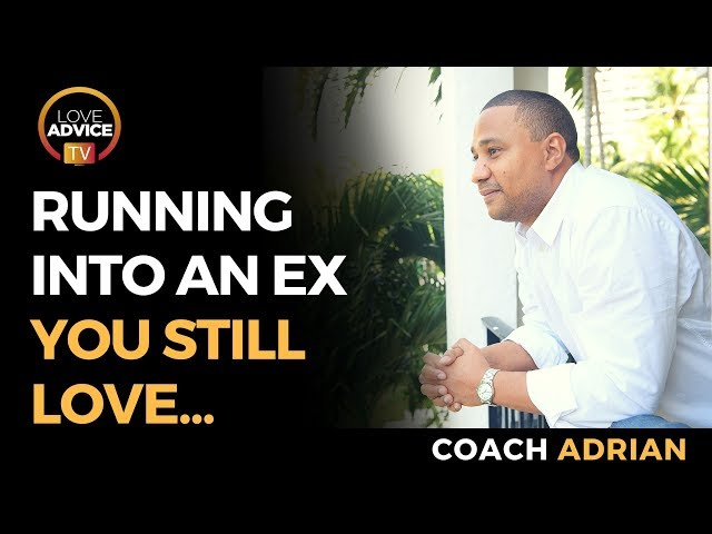Running Into An Ex You Still Love | An Opportunity... Or A Trap?