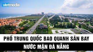 Người Trung Quốc sở hữu nhiều đất gần sân bay quân sự Nước Mặn Đà Nẵng